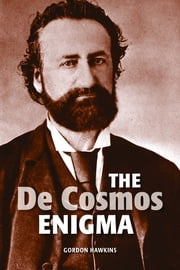 The De Cosmos Enigma ebook by Gordon Hawkins