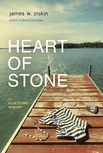 Heart of Stone - An Ellie Stone Mystery ebook by James W. Ziskin