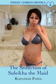 The Seduction of Suleikha the Maid ebook by Kayleigh Patel