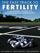 The Fast Track To Fertility, A Modern Guide To Overcoming Infertility ebook by