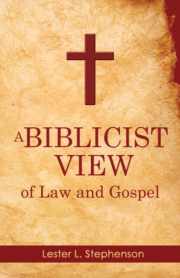 A biblicist view of law and gospel ebook by lester l stephenson a biblicist view of law and gospel ebook by lester l stephenson fandeluxe Gallery