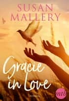 Gracie in Love eBook by Susan Mallery