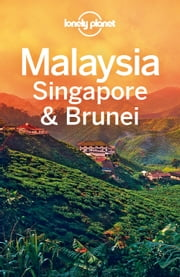 Lonely Planet Malaysia Singapore & Brunei ebook by Lonely Planet,Simon Richmond,Cristian Bonetto,Celeste Brash,Joshua Samuel Brown,Austin Bush,Adam Karlin,Shawn Low,Daniel Robinson
