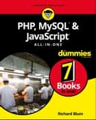 PHP, MySQL, & JavaScript All-in-One For Dummies ebook by Richard Blum