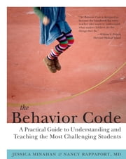 The Behavior Code - A Practical Guide to Understanding and Teaching the Most Challenging Students ebook by Jessica Minahan,Nancy Rappaport