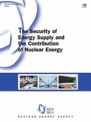 The Security of Energy Supply and the Contribution of Nuclear Energy ebook by Collective