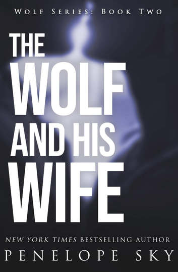 The Wolf and His Wife - Wolf, #2 ebook by Penelope Sky