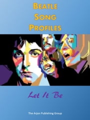 Beatle Song Profiles: Let It Be ebook by Joel Benjamin