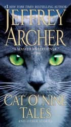 Cat O'Nine Tales ebook by Jeffrey Archer