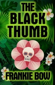 The Black Thumb - The Molly Barda Mysteries, #3 ebook by Frankie Bow