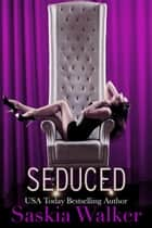 Seduced ebook by Saskia Walker