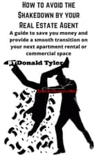 How to Avoid the Shakedown By Your Real Estate Agent ebook by Donald Tyler