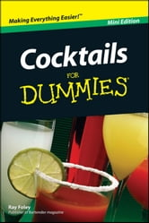 Cocktails For Dummies, Mini Edition ebook by Ray Foley