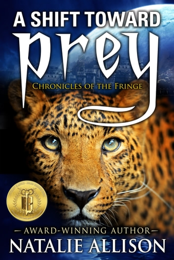 A Shift Toward Prey (Chronicles of the Fringe Book 1) ebook by Natalie Allison