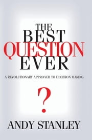 The Best Question Ever ebook by Andy Stanley