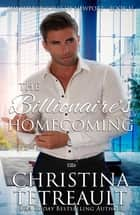 The Billionaire's Homecoming ebook by Christina Tetreault