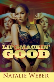 Lip Smackin' Good ebook by Natalie Weber