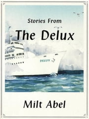 Stories from The Delux ebook by Milt Abel
