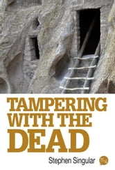 Tampering with the Dead ebook by Stephen Singular