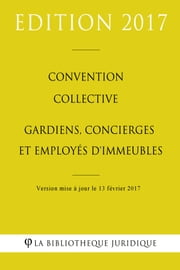 Convention collective Gardiens, concierges et employés d'immeubles ebook by Kobo.Web.Store.Products.Fields.ContributorFieldViewModel