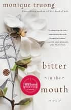 Bitter in the Mouth - A Novel ebook by Monique Truong