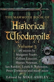 The Mammoth Book of Historical Whodunnits Volume 3 ebook by Mike Ashley,Mike Ashley