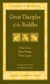 Great Disciples of the Buddha - Their Lives, Their Works, Their Legacy ebook by Nyanaponika Thera,Hellmuth Hecker