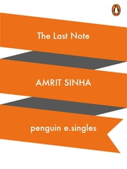 The Last Note - (e-Single) ebook by Amrit Sinha