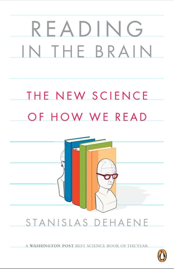 Reading in the Brain - The New Science of How We Read ebook by Stanislas Dehaene