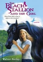 The Black Stallion and the Girl eBook by Walter Farley