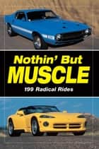 Nothin' but Muscle ebook by Staff of Old Cars Weekly