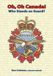 Oh, Oh Canada! Who Stands on Guard? ebook by Ronald Coleman