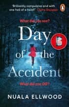 Day of the Accident - A 'brilliantly compulsive' and 'emotional' psychological suspense that won't let you go ebook by Nuala Ellwood