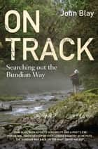 On Track - Searching out the Bundian Way ebook by John Blay