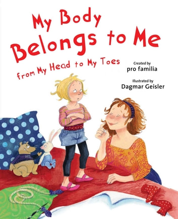 My Body Belongs to Me from My Head to My Toes ebook by International Center for Assault Prevention,pro Familia