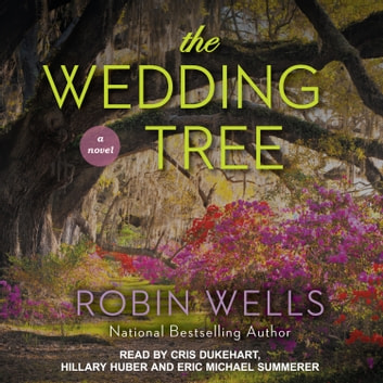The Wedding Tree audiobook by Robin Wells