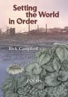 Setting the World in Order ebook by Rick Campbell
