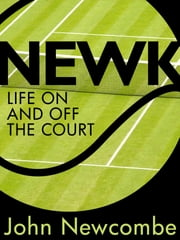 Newk: Life on and off the court ebook by John Newcombe