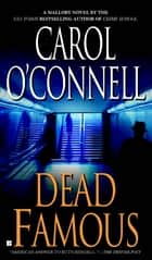 Dead Famous ebook by Carol O'Connell