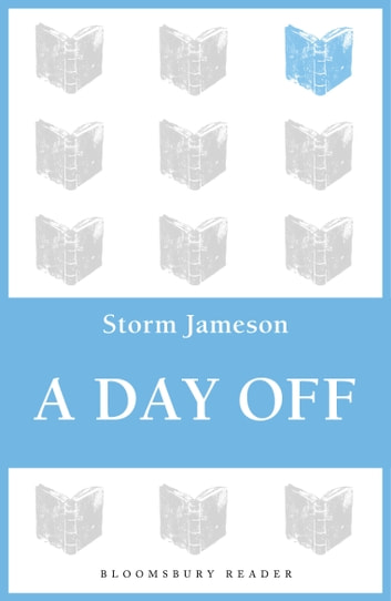 A Day Off ebook by Storm Jameson
