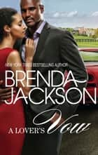 A Lover's Vow ebook by BRENDA JACKSON