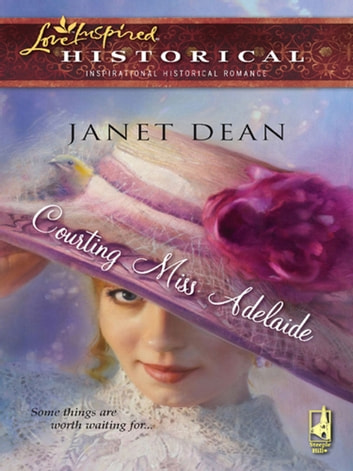 Courting Miss Adelaide (Mills & Boon Historical) ebook by Janet Dean