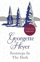 Footsteps in the Dark ebook by Georgette Heyer