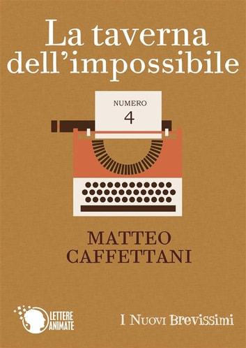 La taverna dell'impossibile ebook by Matteo Caffettani