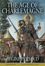 The Age of Charlemagne ebook by Régine Pernoud