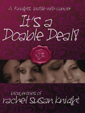 It's A Doable Deal! - A Knights battle with Cancer ebook by Rachel Susan Knight