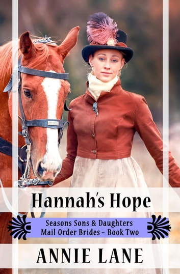 Mail Order Bride - Hannah's Hope - Seasons Sons and Daughters, #2 ebook by Annie Lane