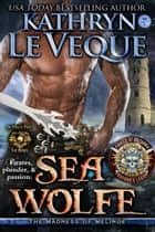 Sea Wolfe - Pirates of Britannia, #1 ebook by Kathryn Le Veque