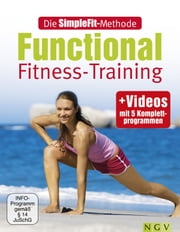Die SimpleFit-Methode Functional Fitness-Training - Mit Videos mit 5 Komplettprogrammen ebook by Susann Hempel