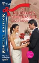 The Millionaire's Christmas Wife ebook by Susan Crosby